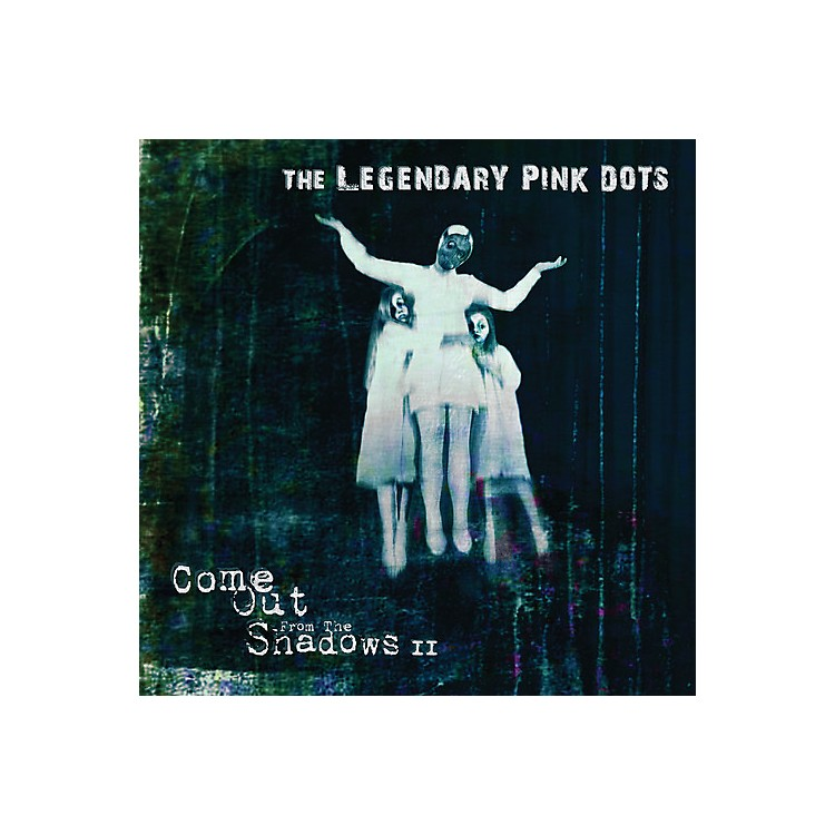 AllianceThe Legendary Pink Dots - Come Out From The Shadows Ii