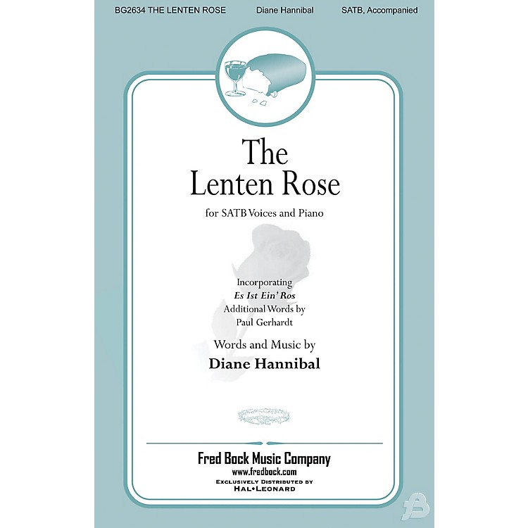 Fred Bock MusicThe Lenten Rose SATB composed by Diane Hannibal