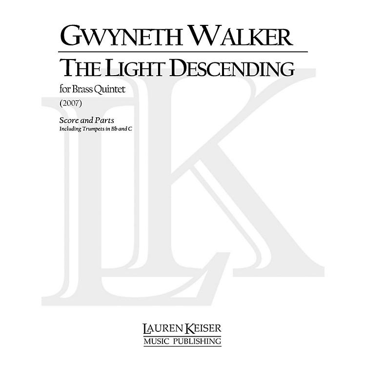 Lauren Keiser Music PublishingThe Light Descending (for Brass Quintet) LKM Music Series by Gwyneth Walker