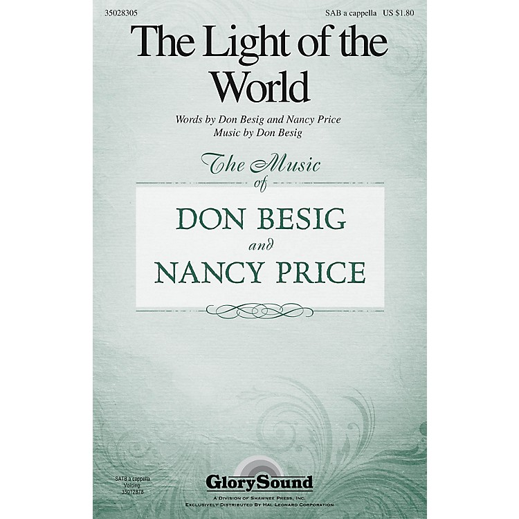 Shawnee PressThe Light of the World SAB A Cappella composed by Don Besig