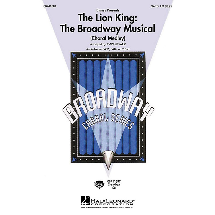 Hal LeonardThe Lion King: The Broadway Musical (Choral Medley) ShowTrax CD by Elton John Arranged by Mark Brymer