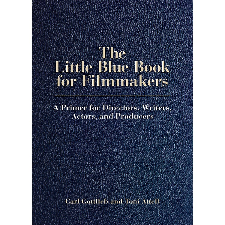 Limelight EditionsThe Little Blue Book for Filmmakers Limelight Series Softcover Written by Carl Gottlieb