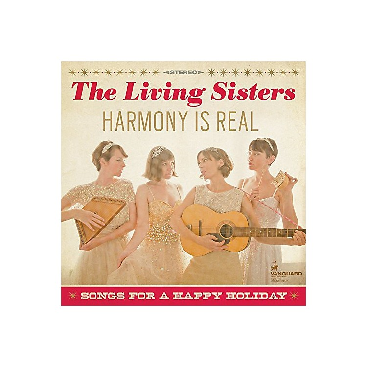 Alliance The Living Sisters - Harmony Is Real: Songs for a Happy Holiday