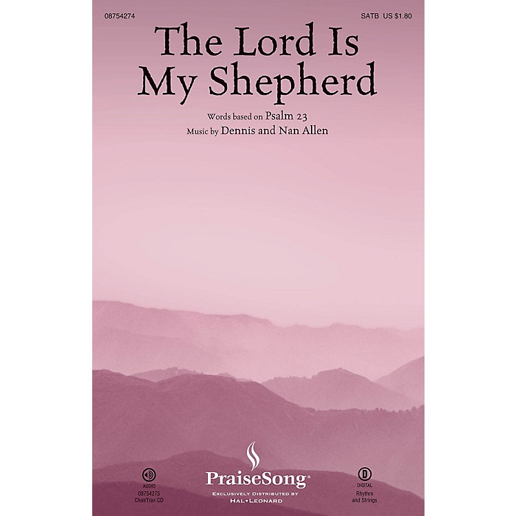 PraiseSong The Lord Is My Shepherd SATB composed by Dennis Allen