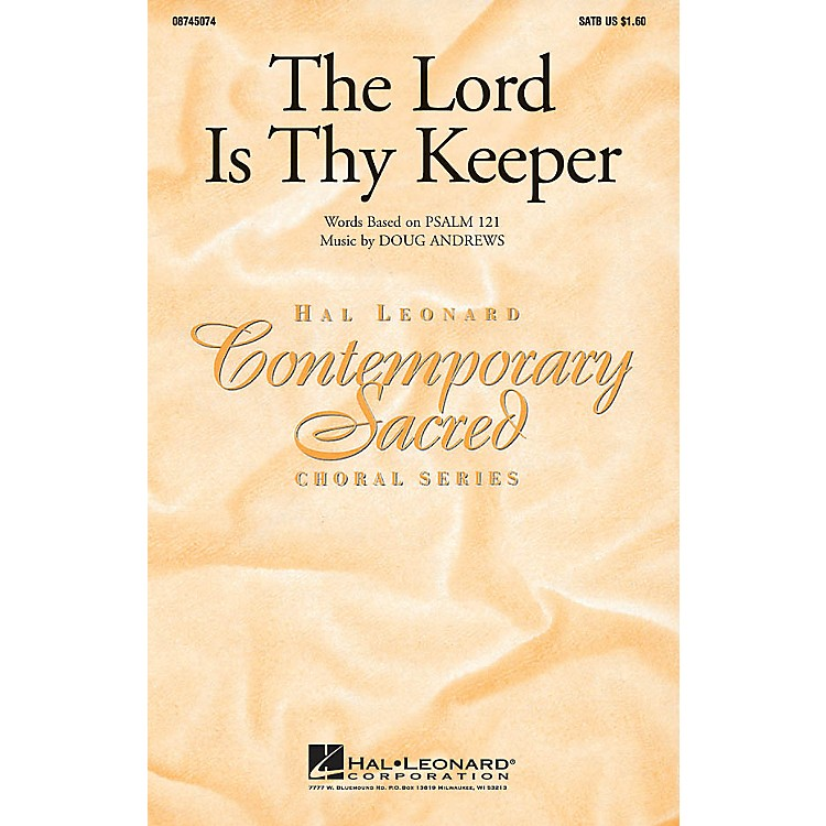 Hal LeonardThe Lord Is Thy Keeper SATB composed by Doug Andrews