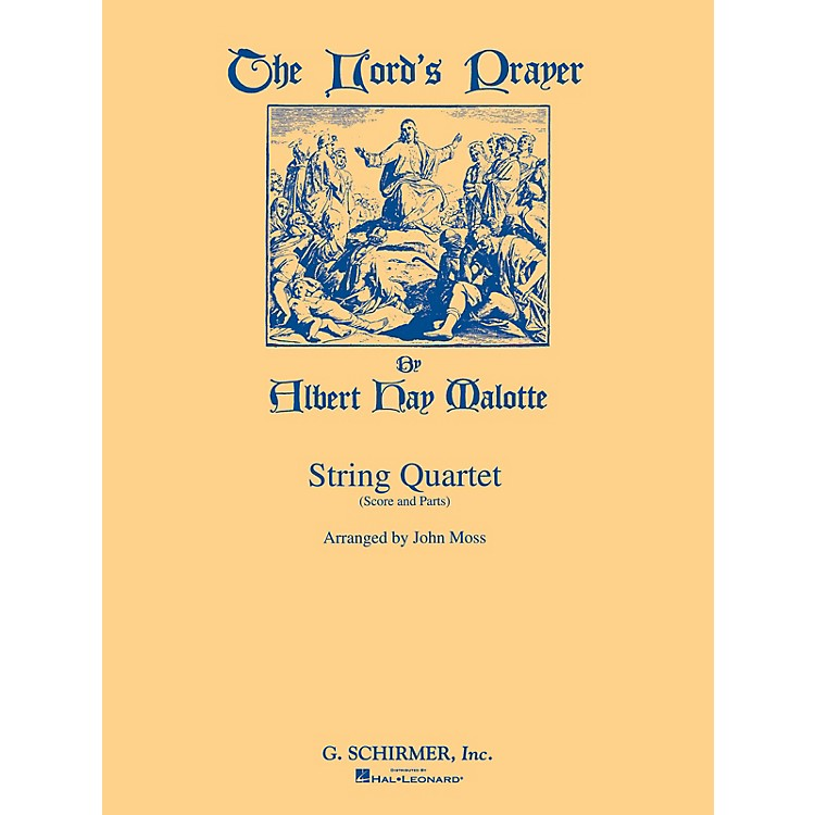 G. SchirmerThe Lord's Prayer (Score and Parts) String Ensemble Series Composed by Albert Hay Malotte