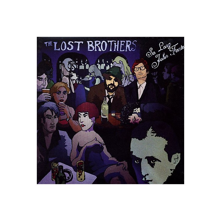 AllianceThe Lost Brothers - So Long John Fante