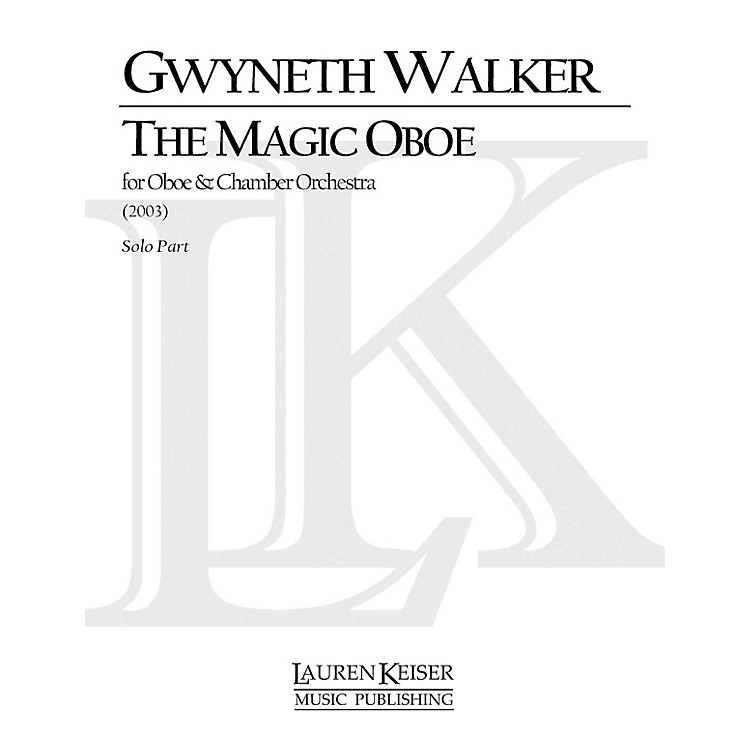 Lauren Keiser Music Publishing The Magic Oboe (for Oboe and Orchestra) LKM Music Series by Gwyneth Walker