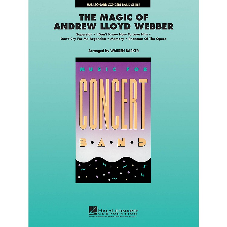 Hal LeonardThe Magic of Andrew Lloyd Webber Concert Band Level 4 Arranged by Warren Barker