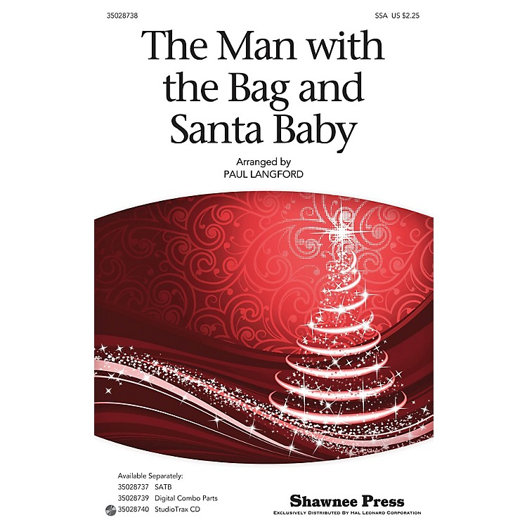 Shawnee PressThe Man With The Bag And Santa Baby SSA arranged by Paul Langford