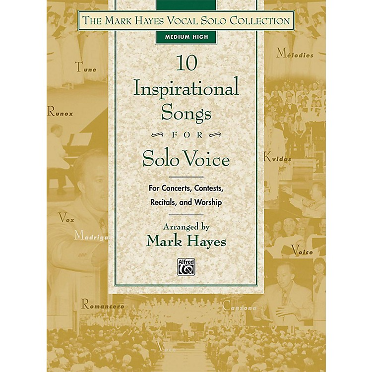 AlfredThe Mark Hayes Vocal Solo Collection: 10 Inspirational Songs for Solo Voice Medium High Book