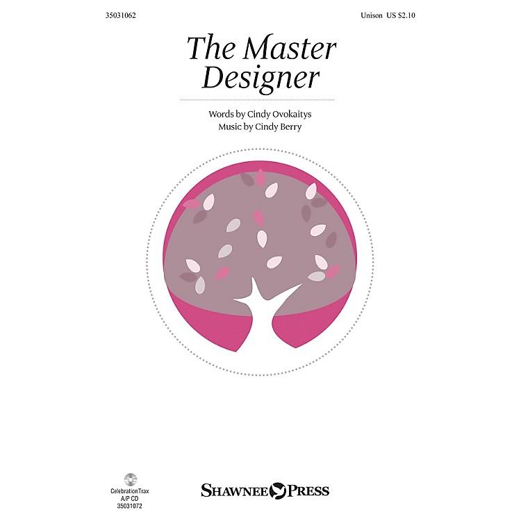 Shawnee PressThe Master Designer UNIS composed by Cindy Berry