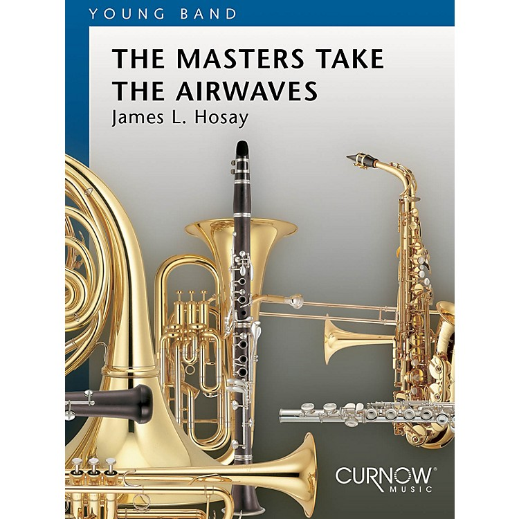 Curnow MusicThe Masters Take the Airwaves (Grade 2 - Score and Parts) Concert Band Level 2 Composed by James L. Hosay