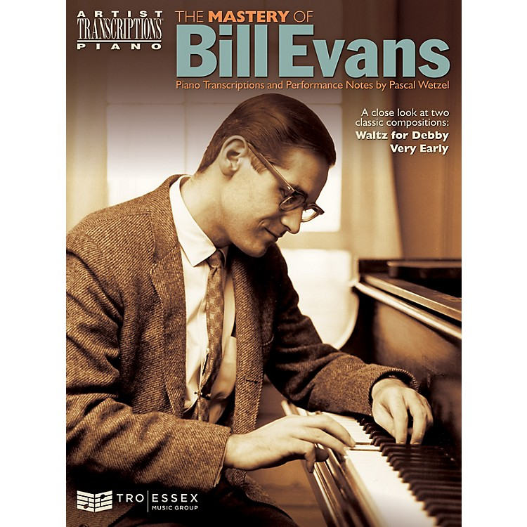 TRO ESSEX Music GroupThe Mastery of Bill Evans Artist Transcriptions Series Softcover Performed by Bill Evans