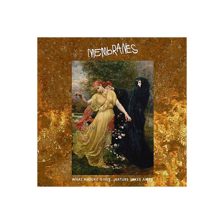 Alliance The Membranes - What Nature Gives Nature Takes Away