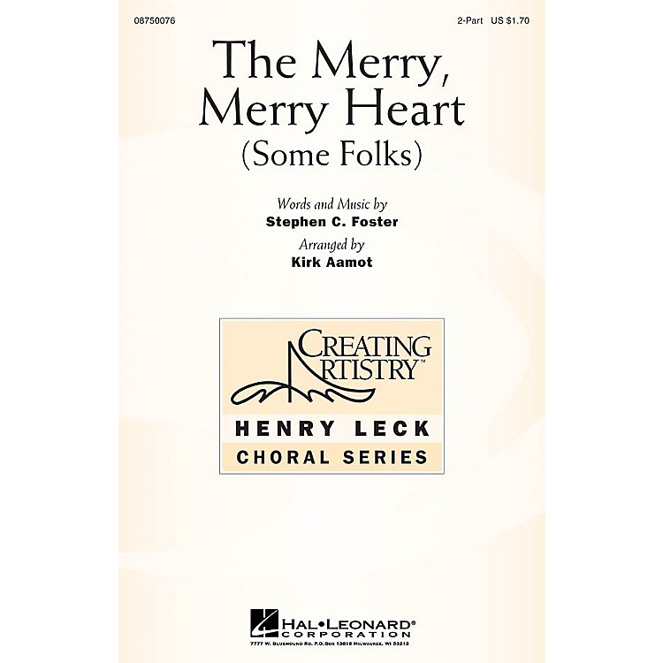 Hal Leonard The Merry, Merry Heart (Some Folks) 2-Part arranged by Kirk Aamot