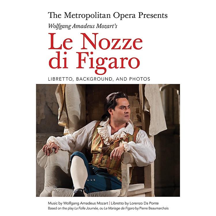 Amadeus PressThe Metropolitan Opera Presents: Wolfgang Amadeus Mozart's Le Nozze di Figaro Amadeus Softcover by Lorenzo Da Ponte
