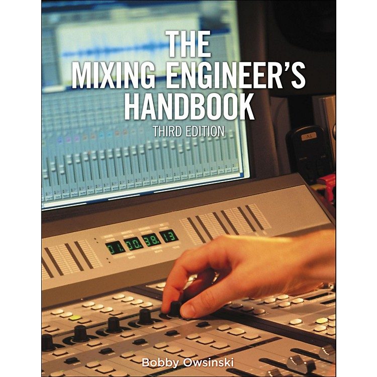 Cengage LearningThe Mixing Engineer's Handbook 3rd Edition