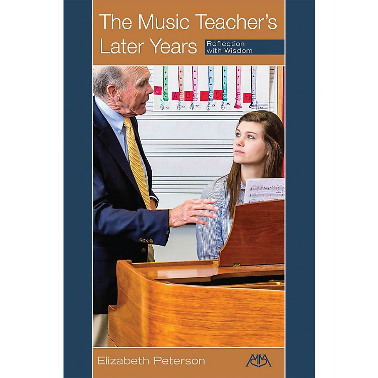 Meredith MusicThe Music Teacher's Later Years (Reflection with Wisdom) Meredith Music Resource Series Softcover