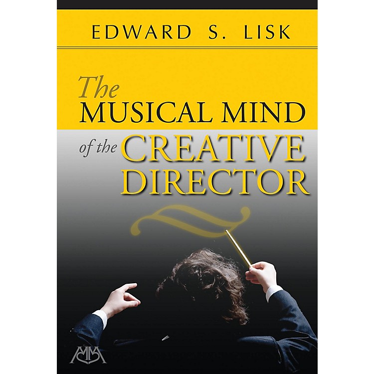 Meredith MusicThe Musical Mind of the Creative Director Concert Band Written by Edward S. Lisk
