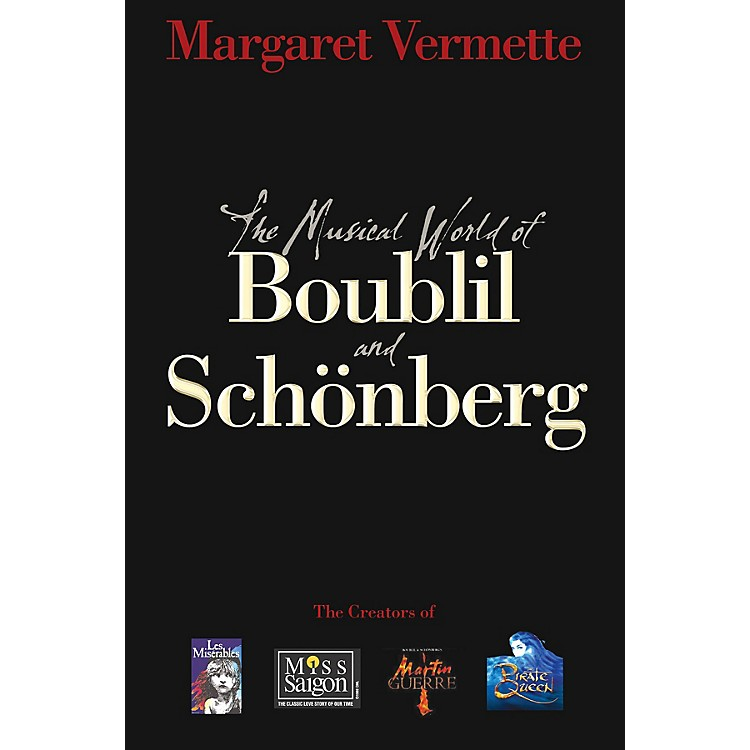 Applause BooksThe Musical World of Boublil and Schönberg Applause Books Series Softcover Written by Margaret Vermette
