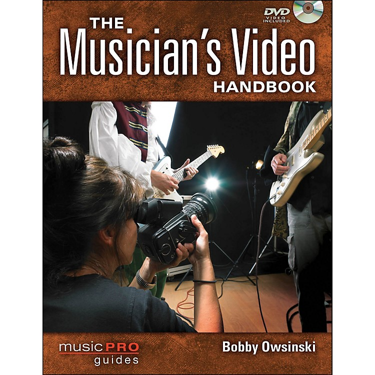 Hal Leonard The Musician's Video Handbook: A Guide To Making Every Video That A Musician Needs