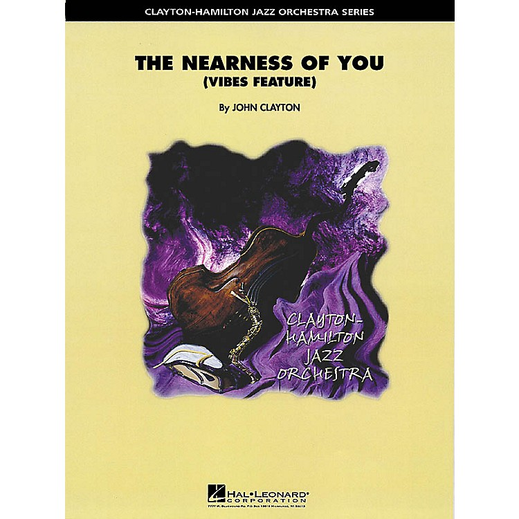 Hal LeonardThe Nearness of You (Feature for Vibes or Piano) Jazz Band Level 5 Arranged by John Clayton