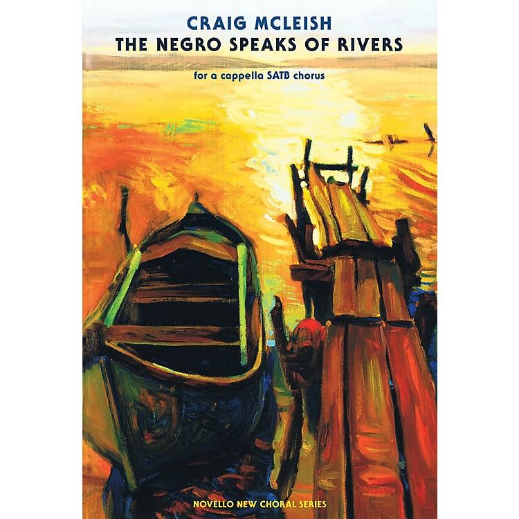 NovelloThe Negro Speaks of Rivers (SATB Chorus a cappella) SATB a cappella Composed by Craig McLeish