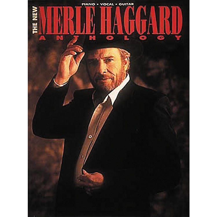 Hal LeonardThe New Merle Haggard Anthology Piano, Vocal, Guitar Songbook