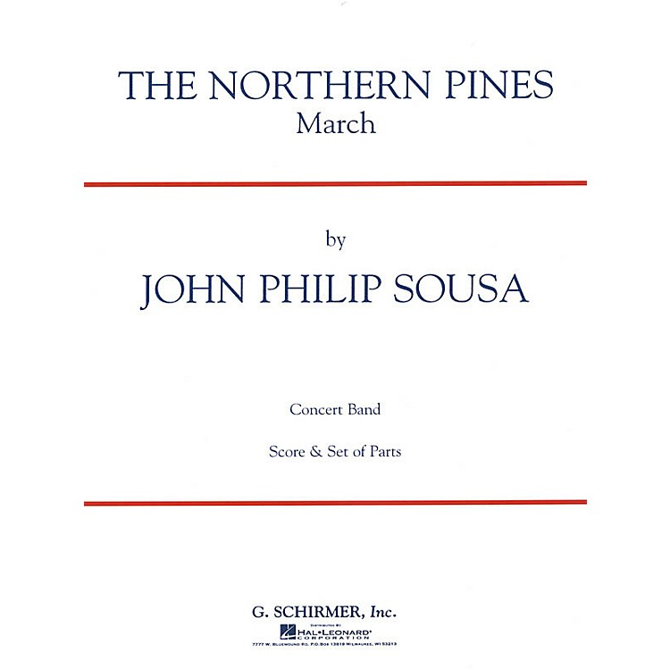 G. SchirmerThe Northern Pines (Score and Parts) Concert Band Level 4-5 Composed by John Philip Sousa