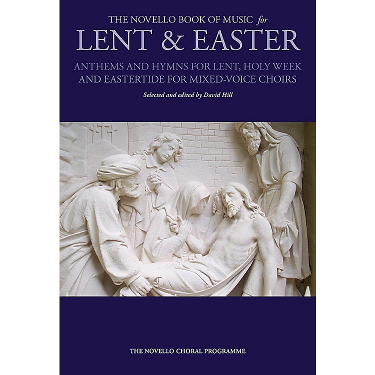 NovelloThe Novello Book of Music for Lent & Easter (SATB (SATB)) SATB Composed by Various