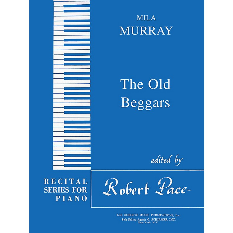 Lee Roberts The Old Beggars (Recital Series for Piano, Blue (Book I)) Pace Piano Education Series by Mila Murray