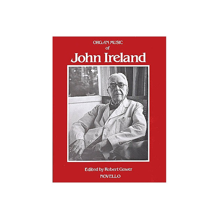 Music Sales The Organ Music Of John Ireland Music Sales America Series