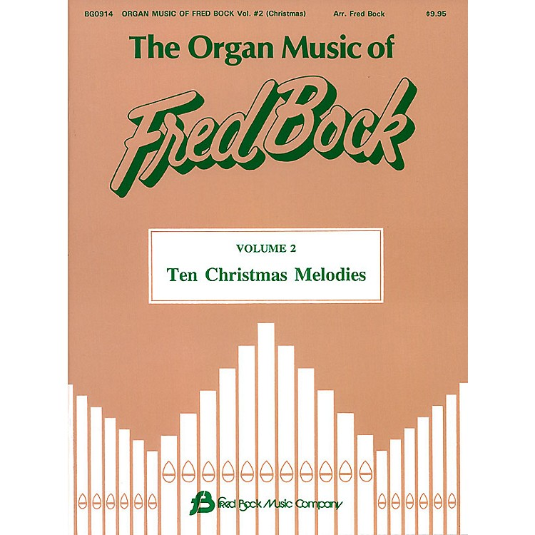 Fred Bock Music The Organ Music of Fred Bock - Volume 2: Ten Christmas Melodies (Organ)