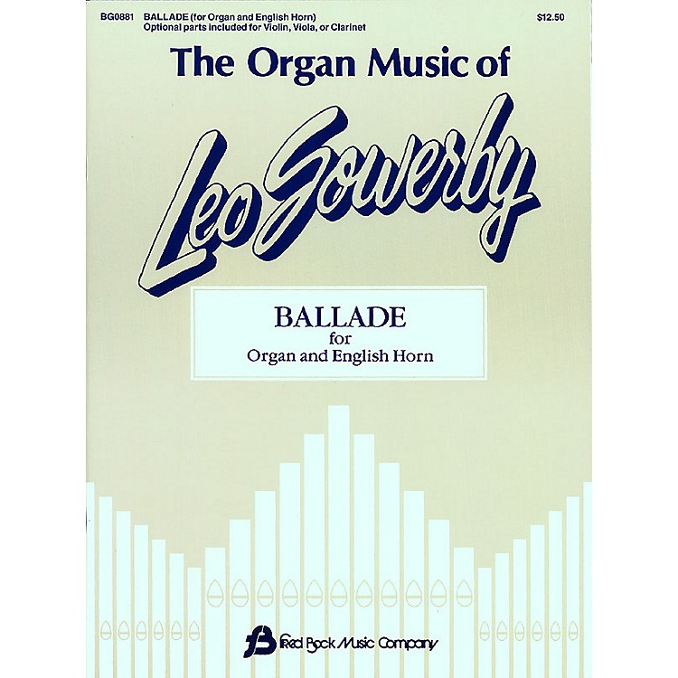 Fred Bock Music The Organ Music of Leo Sowerby (Ballade for Organ and English Horn)