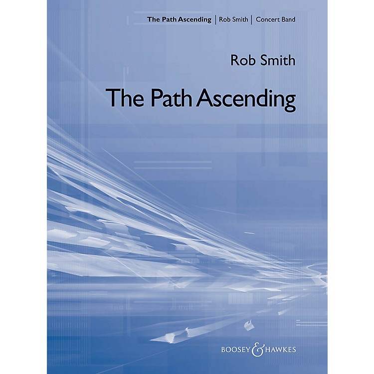 Boosey and HawkesThe Path Ascending (Score Only) Concert Band Composed by Rob Smith