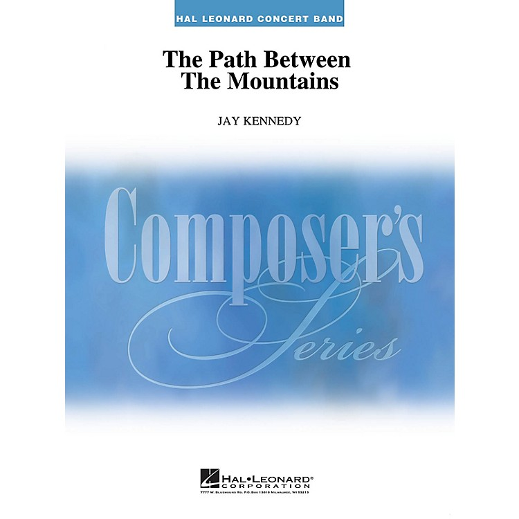 Hal LeonardThe Path Between the Mountains Concert Band Level 4-6 Composed by Jay Kennedy