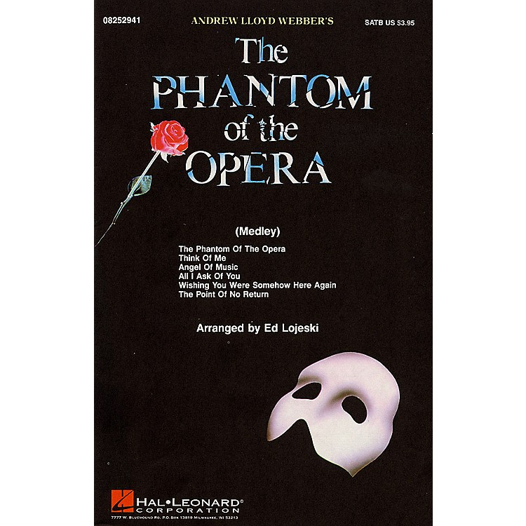 Hal LeonardThe Phantom of the Opera (Medley) SATB arranged by Ed Lojeski