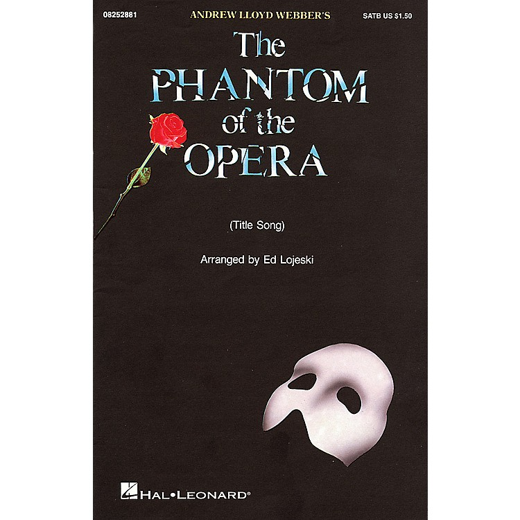 Hal LeonardThe Phantom of the Opera SAB Arranged by Ed Lojeski