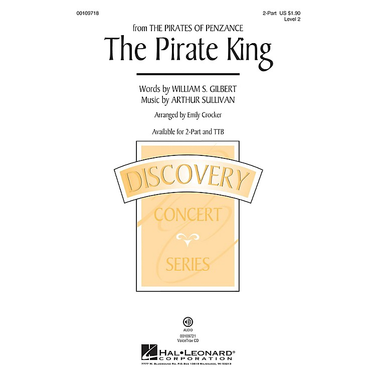 Hal LeonardThe Pirate King (from The Pirates of Penzance) Discovery Level 3 TTB Arranged by Emily Crocker