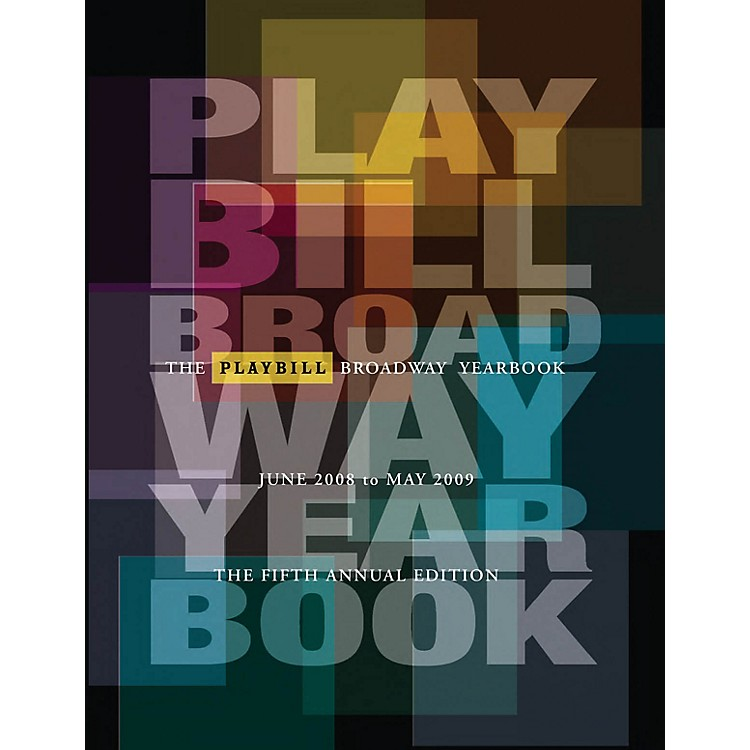Applause BooksThe Playbill Broadway Yearbook: June 2008 - May 2009 Playbill Broadway Yearbook Series Hardcover