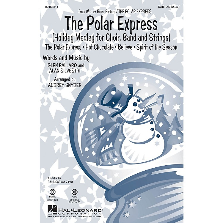 Hal LeonardThe Polar Express (Holiday Medley for Choir, Band and Strings) SAB arranged by Audrey Snyder