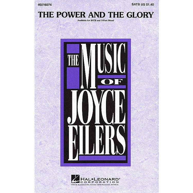 Hal Leonard The Power and the Glory 3-Part Mixed Composed by Joyce Eilers