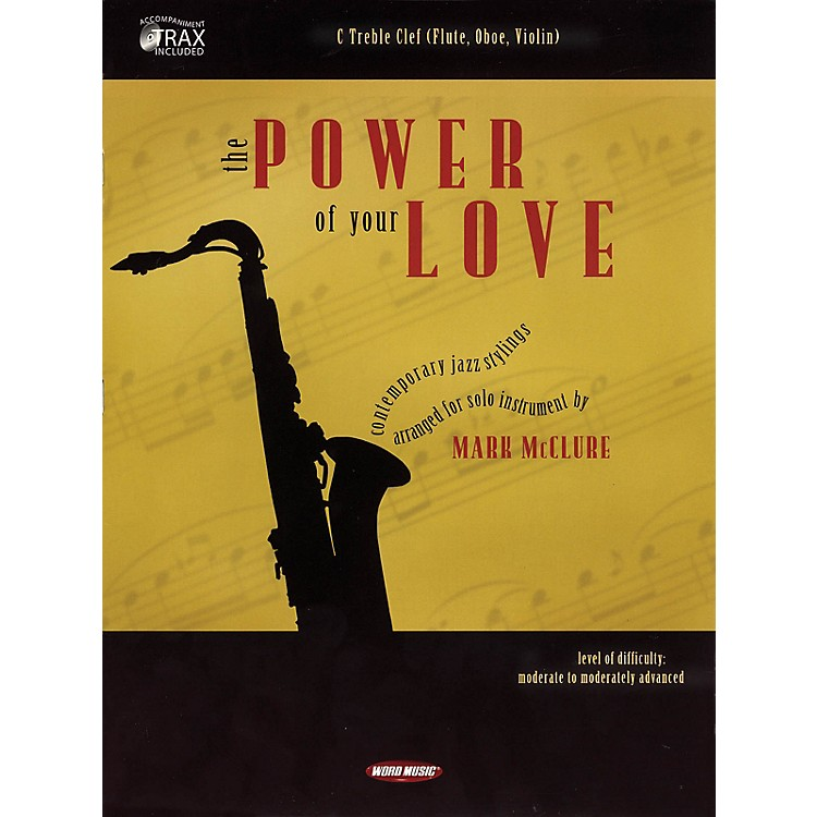 Word MusicThe Power of Your Love (C Treble Clef (Flute, Oboe, Violin)) Book Series