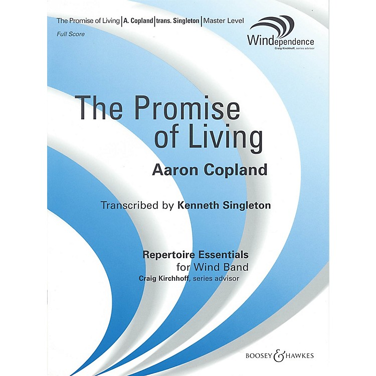 Boosey and Hawkes The Promise of Living (from The Tender Land) Concert Band Level 4 by Copland Arranged by Singleton