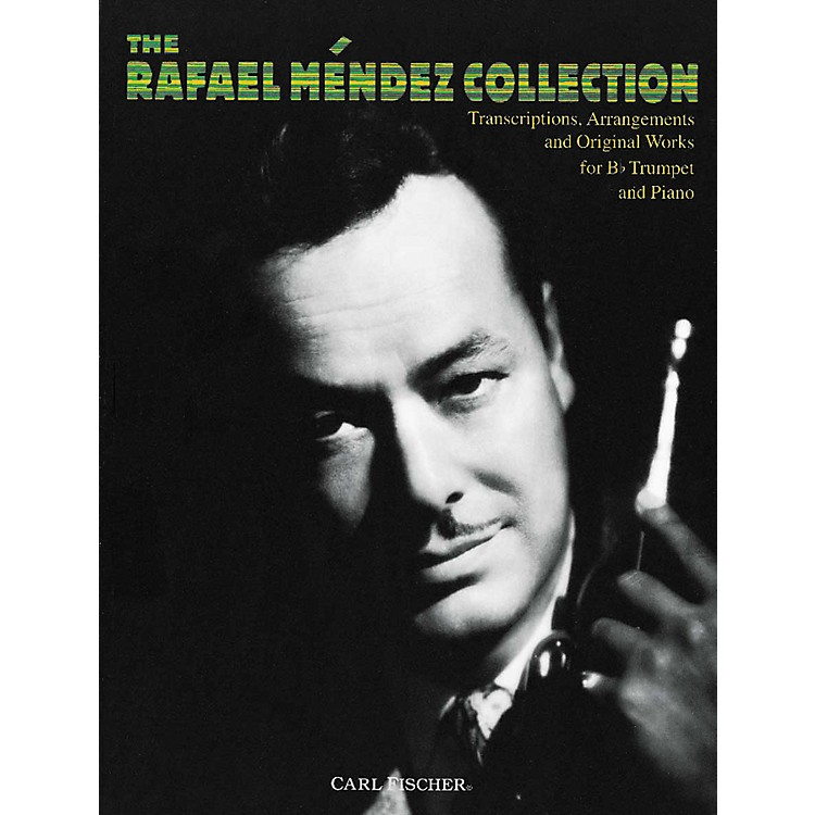 Carl FischerThe Rafael M²ndez Collection
