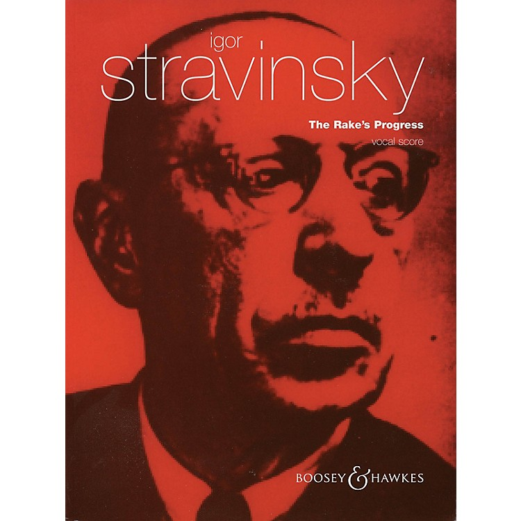 Boosey and HawkesThe Rake's Progress (Opera in Three Acts) Boosey & Hawkes Scores/Books Series Composed by Igor Stravinsky