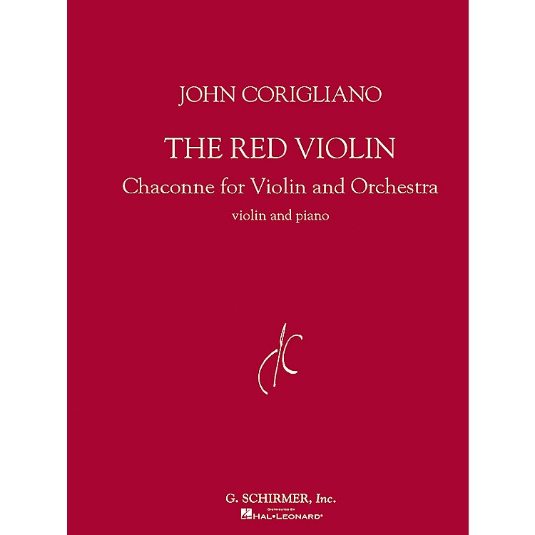 G. Schirmer The Red Violin (Chaconne for Violin and Orchestra) String Series Composed by John Corigliano