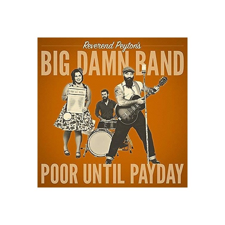 Alliance The Reverend Peyton's Big Damn Band - Poor Until Payday