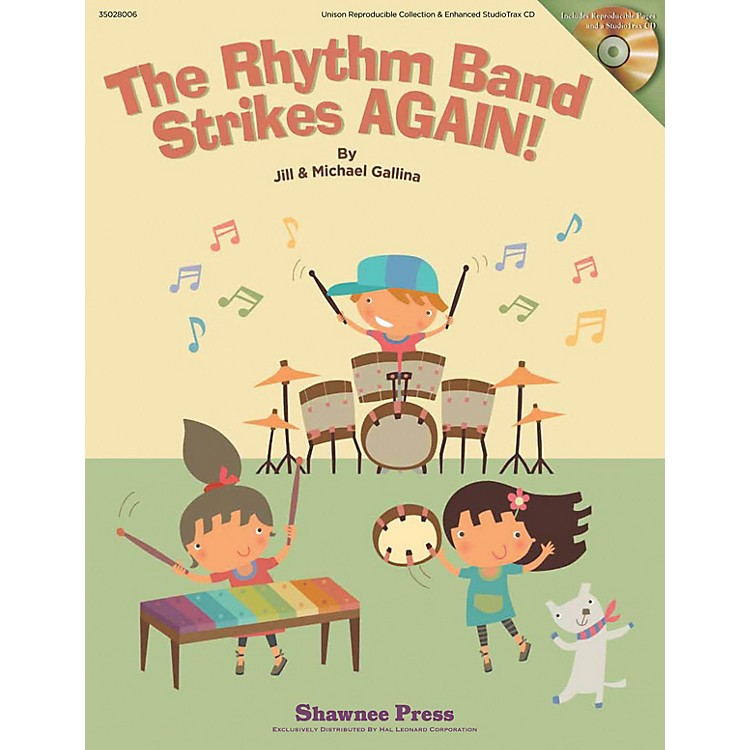 Shawnee Press The Rhythm Band Strikes AGAIN! REPRO COLLECT UNIS BOOK/CD Composed by Jill Gallina